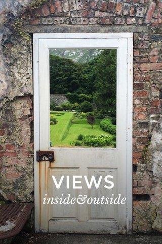 VIEWS inside&outside