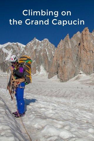 Climbing on the Grand Capucin