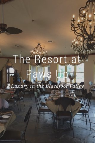The Resort at Paws Up Luxury in the Blackfoot Valley