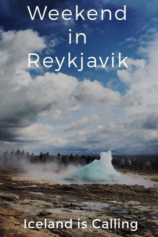 Weekend in Reykjavik Iceland is Calling