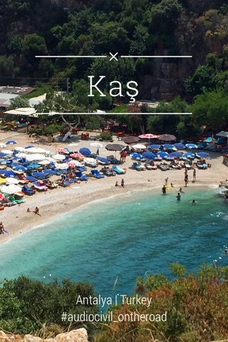 Kaş Antalya | Turkey #audiocivil_ontheroad