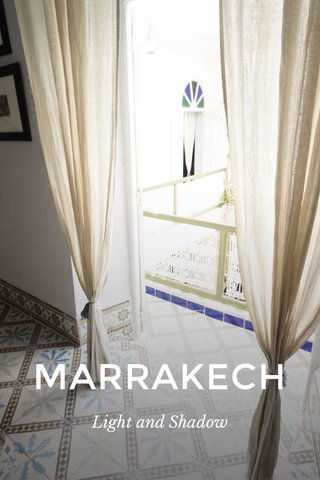 MARRAKECH Light and Shadow