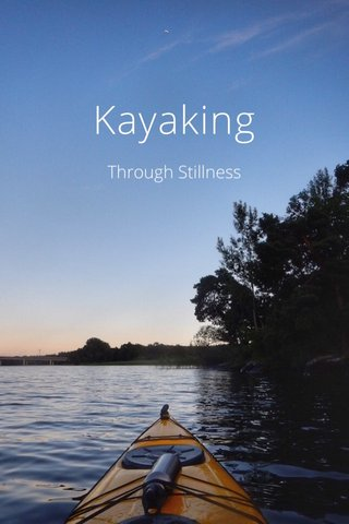 Kayaking Through Stillness