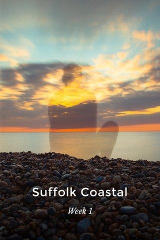 Suffolk Coastal Week 1