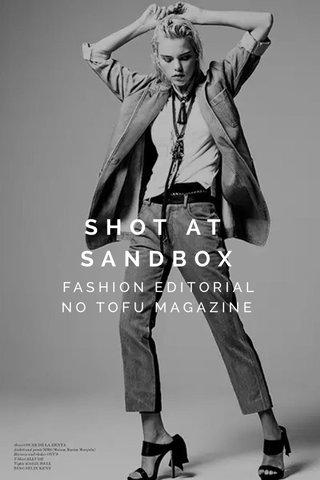 SHOT AT SANDBOX FASHION EDITORIAL NO TOFU MAGAZINE