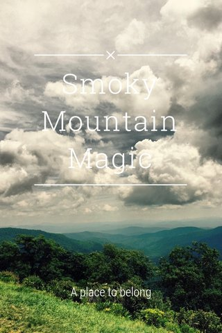 Smoky Mountain Magic A place to belong