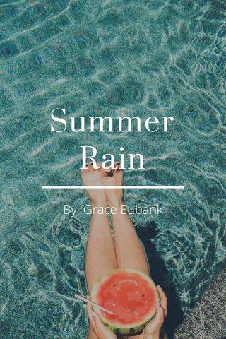 Summer Rain By; Grace Eubank
