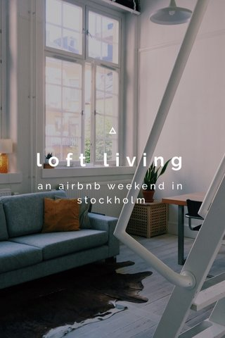 loft living an airbnb weekend in stockholm