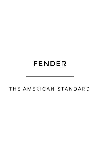 FENDER THE AMERICAN STANDARD