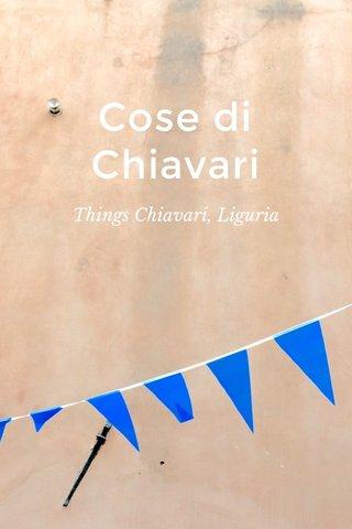 Cose di Chiavari Things Chiavari, Liguria
