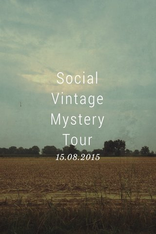 Social Vintage Mystery Tour 15.08.2015