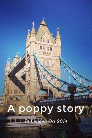 A poppy story In London Oct 2014