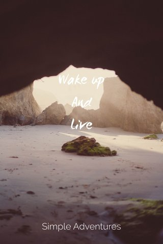 Wake up And Live Simple Adventures