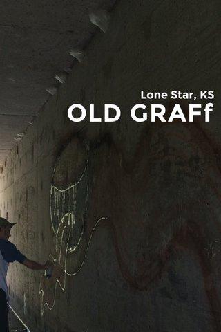 OLD GRAFf Lone Star, KS