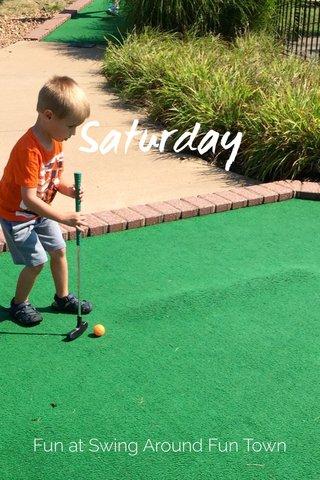 Saturday Fun at Swing Around Fun Town