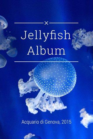 Jellyfish Album Acquario di Genova, 2015