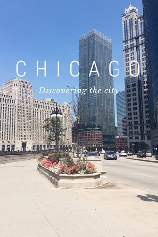 CHICAGO Discovering the city