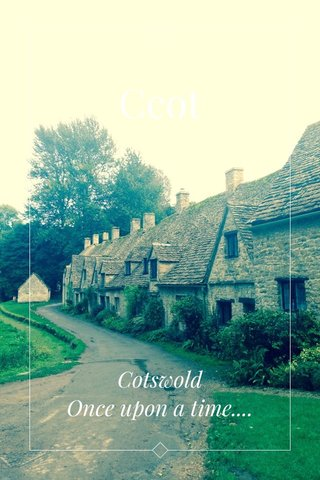 Ccot Cotswold Once upon a time....