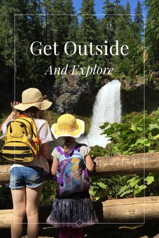 Get Outside And Explore