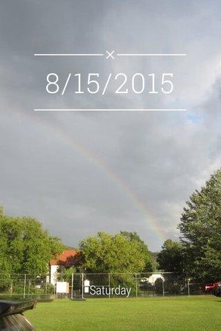 8/15/2015 Saturday