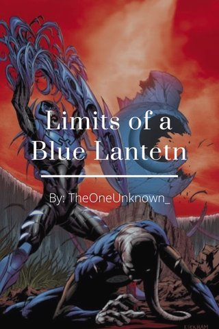 Limits of a Blue Lantetn By: TheOneUnknown_