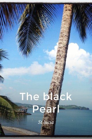 The black Pearl St lucia
