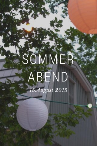 SOMMER ABEND 15.August 2015
