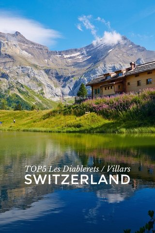 SWITZERLAND TOP5 Les Diablerets / Villars