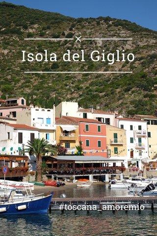 Isola del Giglio #toscana_amoremio
