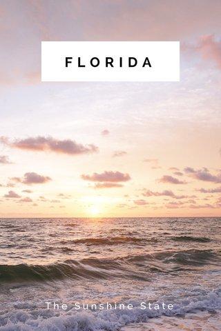FLORIDA The Sunshine State