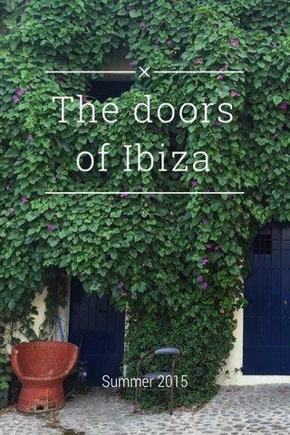 The doors of Ibiza Summer 2015