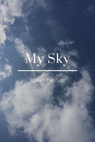 My Sky #SeeWhatISee