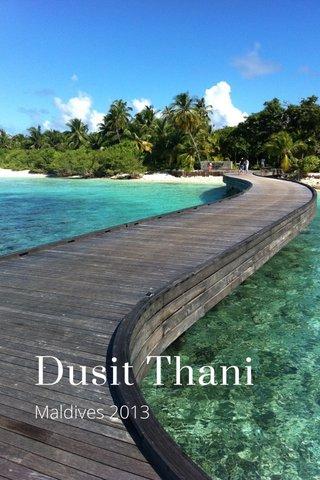 Dusit Thani Maldives 2013