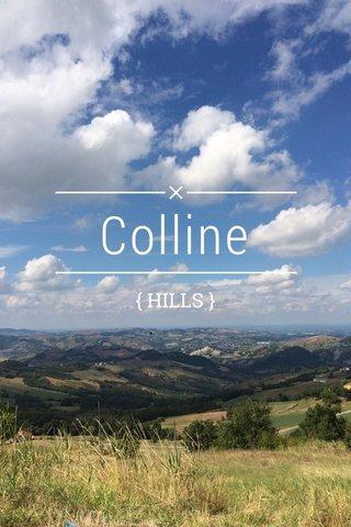 Colline { HILLS }