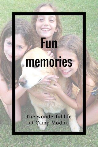 Fun memories The wonderful life at Camp Modin.