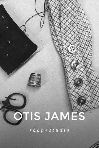 OTIS JAMES shop+studio