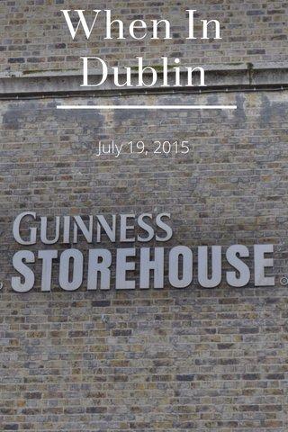 When In Dublin July 19, 2015