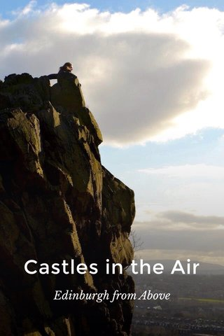 Castles in the Air Edinburgh from Above
