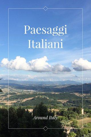 Paesaggi Italiani Around Italy