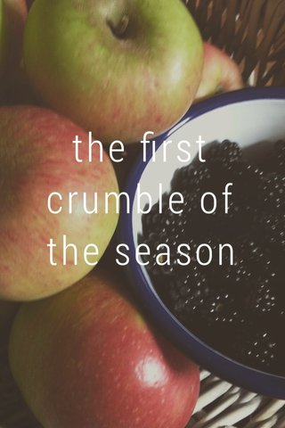 the first crumble of the season