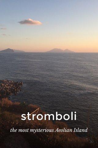 stromboli the most mysterious Aeolian Island