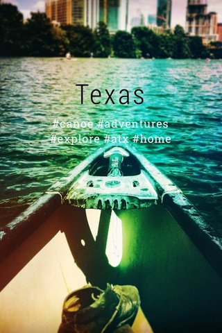 Texas #canoe #adventures #explore #atx #home
