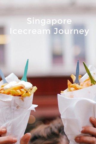 Singapore Icecream Journey