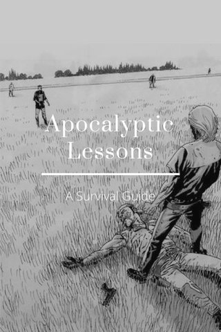 Apocalyptic Lessons A Survival Guide