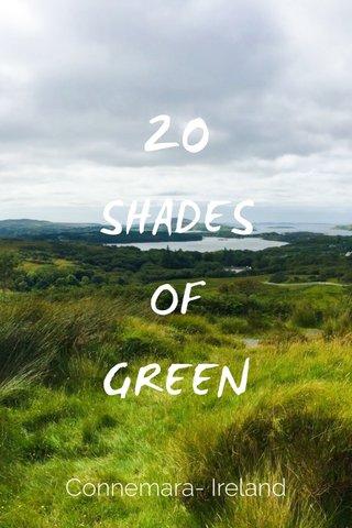 20 SHADES OF GREEN Connemara- Ireland