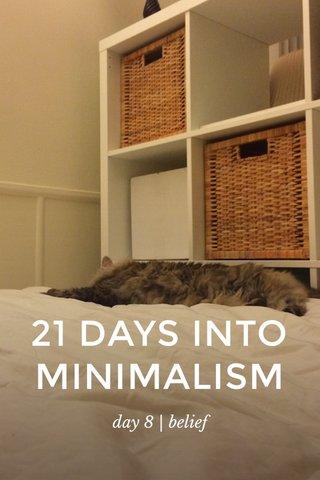 21 DAYS INTO MINIMALISM day 8 | belief