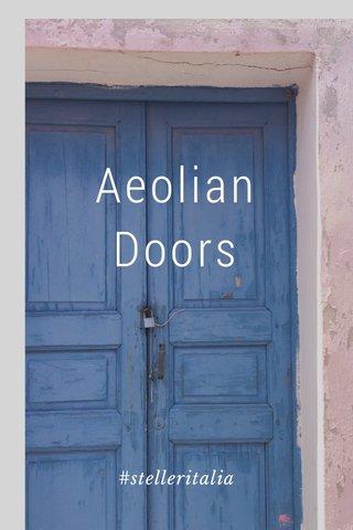 Aeolian Doors #stelleritalia