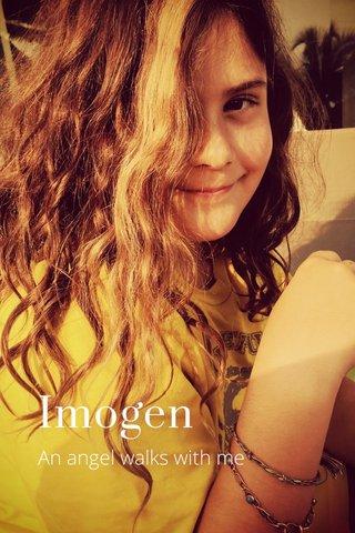 Imogen An angel walks with me