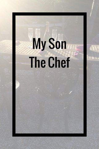 My Son The Chef
