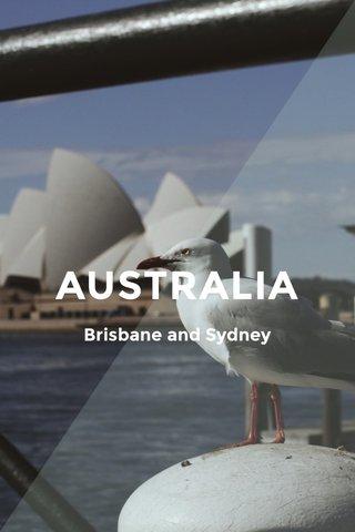 AUSTRALIA Brisbane and Sydney